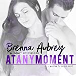 At Any Moment: Gaming the System, Book 3 | Brenna Aubrey