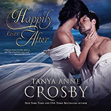 Happily Ever After Audiobook by Tanya Anne Crosby Narrated by Braden Wright