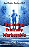 Becoming Ethically Marketable : A Guide for Criminal Justice Majors and Recruits, Stansbury, June Werdlow, 0966197089