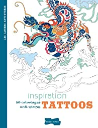 Inspiration tattoos (cahier anti-stress) par Ghislaine Stora