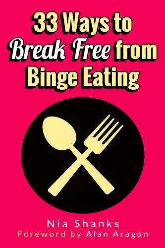 33 Ways to Break Free from Binge Eating