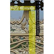 Le Caire, l'inconnu dévoilé: Récit de voyage (French Edition)