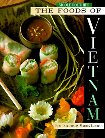 The Foods of Vietnam by Nicole Routhier