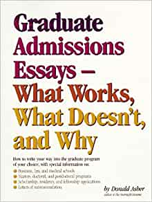Graduate Essays: What Works, What Doesn't and Why: Asher