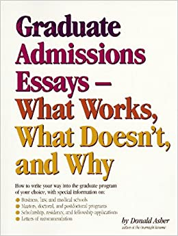 graduate essays what works what doesn t and why donald asher  graduate essays what works what doesn t and why donald asher 9780898154146 amazon com books