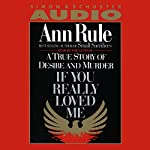 If You Really Loved Me | Ann Rule