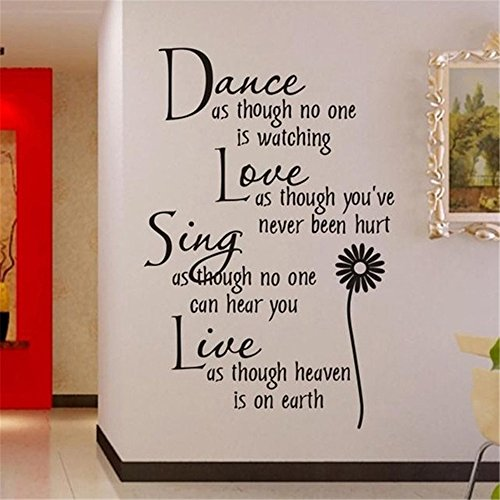 (Stickers Vinyl Wall Art Decals Letters Quotes Decoration Dance Love Sing Live as Though No one is Watching Youre Never Been Hurt No one can Hear You)