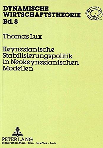 Keynesianische Stabilisierungspolitik in Neokeynesianischen Modellen (Dynamische Wirtschaftstheorie) (German Edition) by Peter Lang GmbH, Internationaler Verlag der Wissenschaften