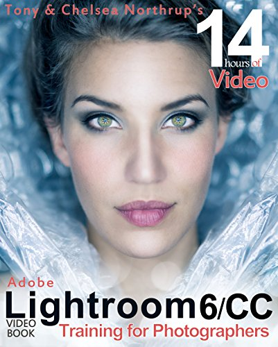 Adobe Lightroom 6 Video Book: Training for Photographers