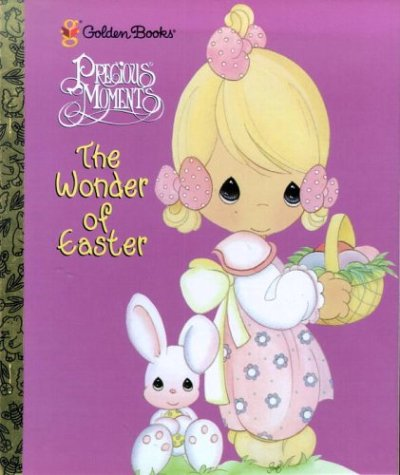 The Wonder of Easter: Precious Moments (Golden (Precious Bones)