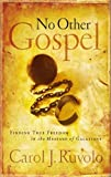 img - for No Other Gospel: Finding True Freedom in the Message of Galatians book / textbook / text book