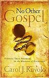 No Other Gospel, Carol J. Ruvolo, 0875526357