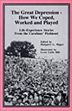 The Great Depression - How We Coped, Worked and Played, , 1893597040