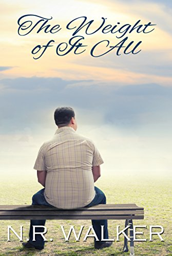 **The Weight of it All by N.R. Walker