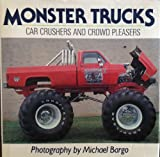 Monster Trucks : Car Crushers and Crowd Pleasers, Bargo, Michael, 087938221X