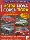 img - for Vauxhall Astra, Nova, Corsa, Tigra: Workshop Manual (Lindsay Porter's Colour Manuals) book / textbook / text book