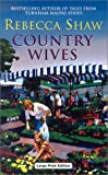 Country Wives, Rebecca Shaw, 0708947441