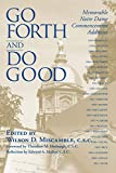 Go Forth and Do Good: Memorable Notre Dame Commencement Addresses