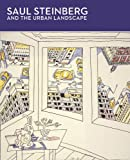Saul Steinberg and the Urban Landscape