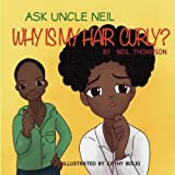 img - for Ask Uncle Neil: Why is my hair curly? book / textbook / text book