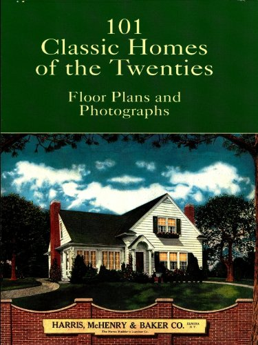 101 Classic Homes of the Twenties: Floor Plans and Photographs (Dover Architecture)