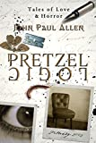 Pretzel Logic: Tales of Love & Horror