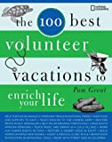 The 100 Best Volunteer Vacations to Enrich Your Life, Pam Grout, 1426204590