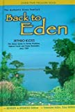 BACK TO EDEN; The Classic Guide to Herbal Medicine, Natural Foods and Home Remedies since 1939 (REVISED & UPDATED EDITION)