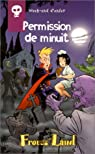 Frouss 'land : week-end d'enfer - permission de minuit par Migou