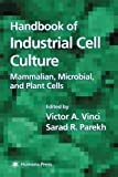 Handbook of Industrial Cell Culture : Mammalian, Microbial, and Plant Cells, , 1588290328