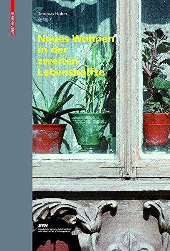 Neues Wohnen in der zweiten Lebenshälfte (Edition Wohnen, Band 2)