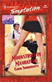 Moonstruck in Manhattan, Anthony Summers, 0373259603