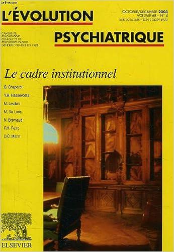 Livre gratuits en ligne L'evolution psychiatrique, vol. 68, n° 4, oct.-dec. 2003, le cadre institutionnel pdf