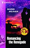 img - for Romancing the Renegade (Silhouette Sensation) book / textbook / text book