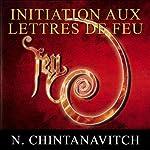Initiation aux lettres de feu - L'enseignement des frères stellaires du peuple Inca | Nathalie Chintanavitch