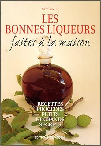 Amazon Fr Les Bonnes Liqueurs Faites A La Maison Tomalini M Livres