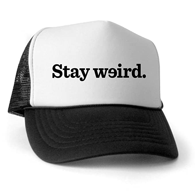 1be6e1a7 Amazon.com: CafePress - Stay Weird Trucker Hat - Trucker Hat, Classic  Baseball Hat, Unique Trucker Cap Black/White: Clothing