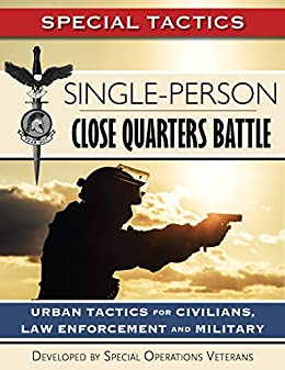 Single person close quarters battle urban tactics for civilians single person close quarters battle urban tactics for civilians law enforcement and military fandeluxe Gallery