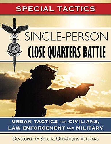 Single-Person Close Quarters Battle: Urban Tactics for Civilians, Law Enforcement and Military (Special Tactics Manuals Book 1) (Special Single)