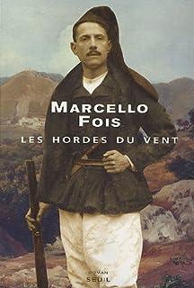 Les hordes du vent : roman, Fois, Marcello