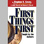 First Things First | Stephen R. Covey,A. Roger Merrill,Rebecca R. Merrill