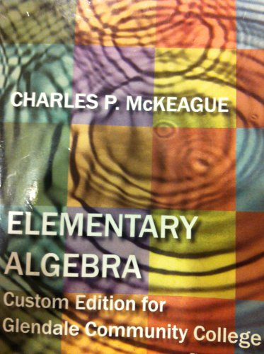 Elementary Algebra (Custom Edition for Glendale Community College) (Elementary Algebra Custom Edition for Glendale Commu