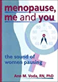 Menopause, Me and You, Ann M. Voda, 1560239220