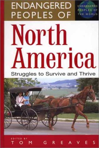 Endangered Peoples of North America: Struggles to Survive and Thrive (The Greenwood Press Endangered Peoples of the Worl