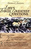 Life's Three Greatest Questions, Thomas E. Johnson, 1555177409