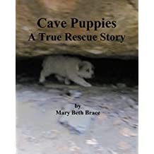 Cave Puppies: A True Rescue Story