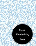 Blank Handwriting Book: Practice Cursive Writing Worksheets Alphabet. Large 8.5 in by 11 in Notebook Journal 100 Pages