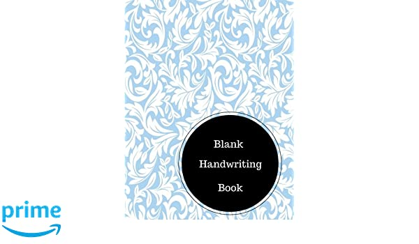 Blank Handwriting Book: Practice Cursive Writing Worksheets ...