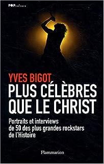 Plus célèbres que le Christ : 50 portraits et interviews des plus grandes rock stars de l'histoire.