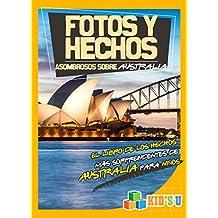 Fotos Y Hechos Asombrosos Sobre Australia: El Libro de Hechos Más Sorprendentes de Australia Para Niños (Kid's U) (Spanish Edition)